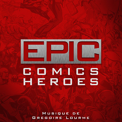 Grégoire Lourme Album CD Epic Comics Heroes